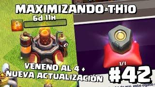 Mejoramos Veneno a Nivel 4 + Próxima Actualización!! #42 - MAXIMIZANDO TH10 - CLASH OF CLANS