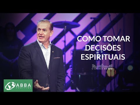 COMO TOMAR DECISÕES ESPIRITUAIS - Pio Carvalho