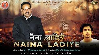 Latest Himachali Song 2016 | Naina Ladiye By Dr. Praveen Jaret | Music HunterZ thumbnail
