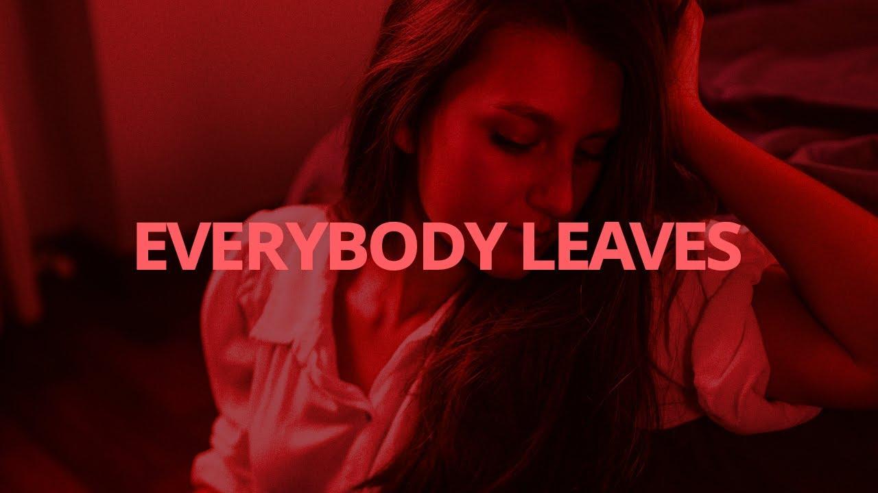 R I L E Y - Everybody Leaves // Lyrics
