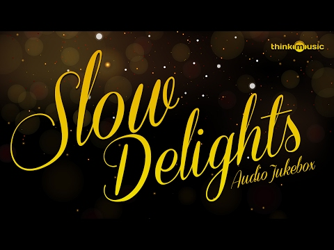 Slow Delights Songs | Audio Jukebox | Tamil