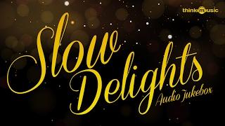 Slow Delights Songs   Audio Jukebox   Tamil