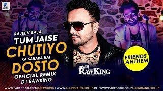 Tum Jaise Chutiyo Ka Sahara Hai Dosto (Official Remix) | Rajeev Raja | DJ Rawking | 2018 Viral Video