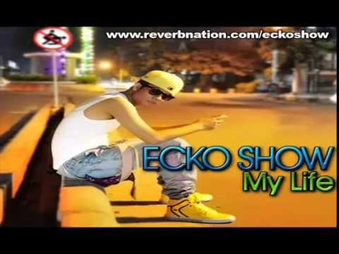ECKO SHOW   My Life