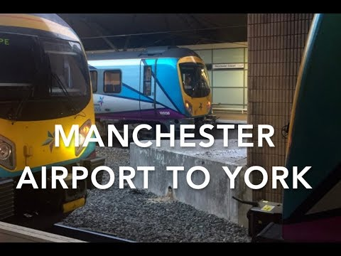 Manchester Airport To York - 2.7K UHD