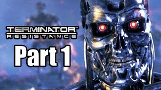 TERMINATOR RESISTANCE Gameplay Walkthrough Part 1 - No Commentary [PS4 PRO 1080p]