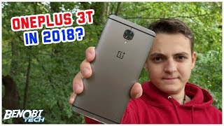 Should You Buy A OnePlus 3T In 2018?