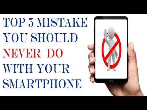 Top 5 thing you're doing  wrong with your smartphone