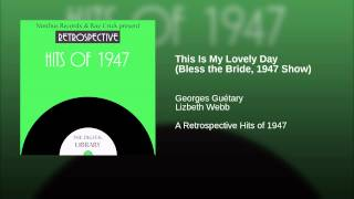 This Is My Lovely Day (Bless the Bride, 1947 Show)