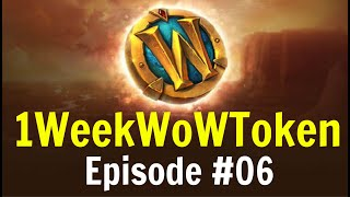 How to Make Enough Gold for a WoW Token | 1WeekWowTokenChallenge | Episode #06 - Last farming DONE!