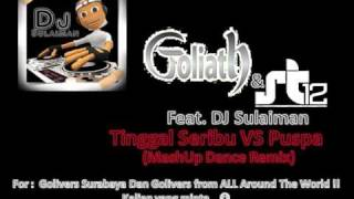 Goliath & ST12 feat. DJ Sulaiman - Tinggal Seribu VS Puspa (MashUp Dance Remix)