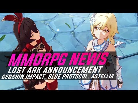 MMORPG News: Lost Ark Announcement, EverQuest 3, Genshin Impact, Blue Protocol