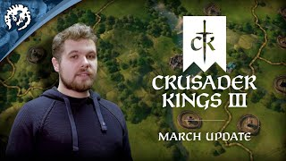 Crusader Kings 3   March Update