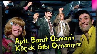 Avanak Apti   - Apti Barut Osman'ı Koçek Gibi Oynatıyor!