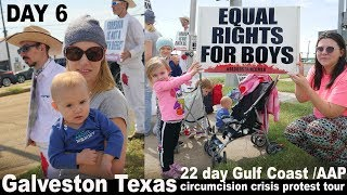 Galveston Texas Day 6 - 22 day Gulf Coast/AAP Circumcision Crisis Protest