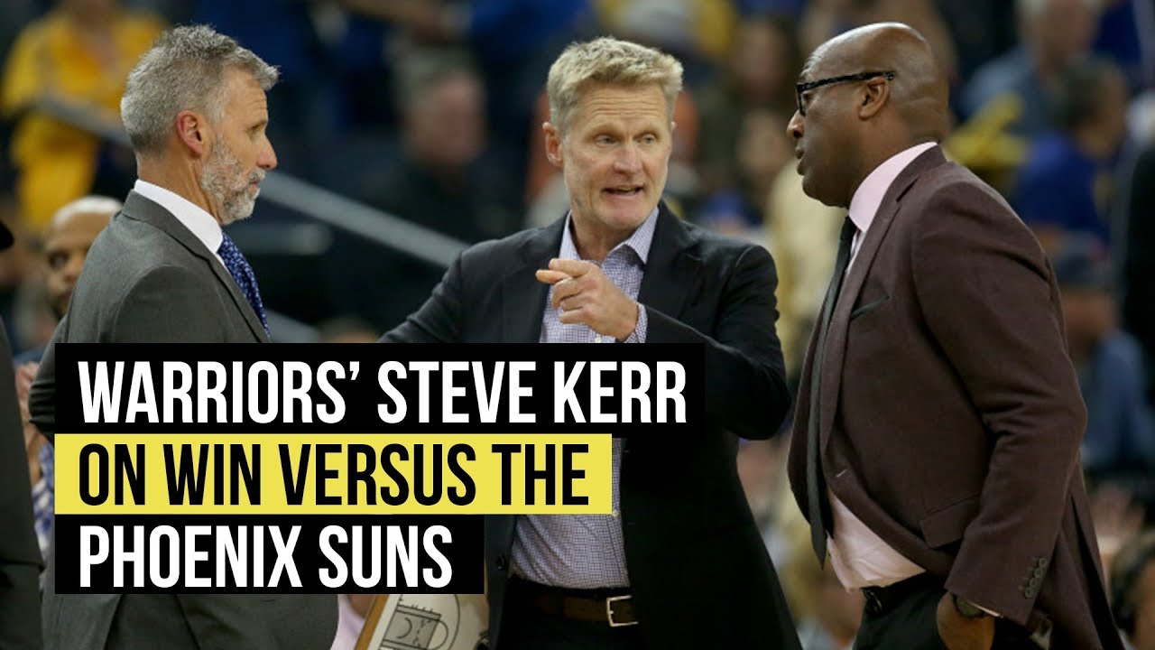 Golden State Warriors' Steve Kerr on win over Phoenix Suns
