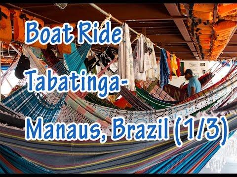 Brazil - public boat Rio Solimoes Tabatinga--Manaus: Complete video guide pt1