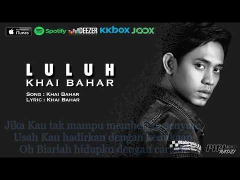 Khai Bahar - Lulu lirik original sound