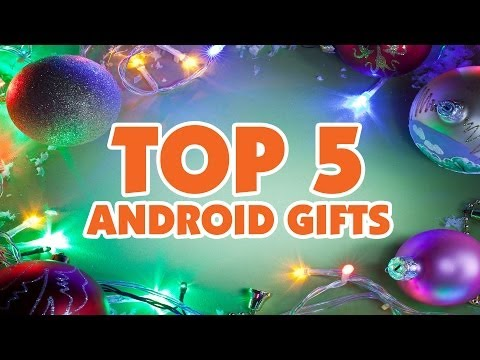 Top 5 Android Gifts 2013