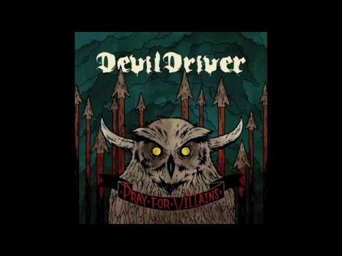 DevilDriver - Pray For Villains [Full Album]