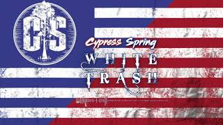 Cypress Spring - White Trash (Official Audio)
