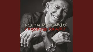 Provided to YouTube by Universal Music Group Suspicious · Keith Richards Crosseyed Heart ℗ 2015 Mindless Records LLC, under exclusive licence to Virgin ...