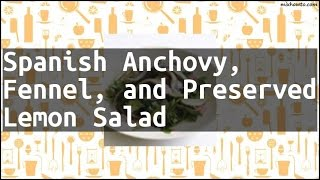 Recipe Spanish Anchovy, Fennel, and Preserved Lemon Salad