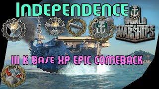 Independence 3K Base XP EPIC COMEBACK  World of Warships
