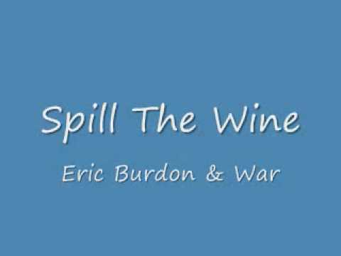 Spill The Wine - Eric Burdon & War (Studio Version) + Lyrics