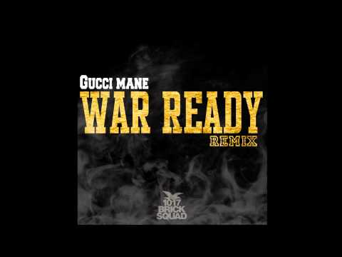 Gucci Mane |War Ready | Remix