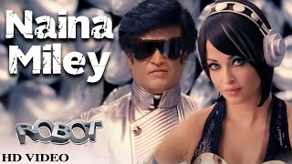 Video Naina Miley (Robot) download MP3, 3GP, MP4, WEBM, AVI, FLV November 2018