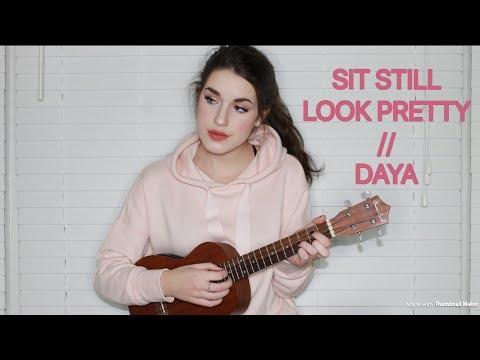Sit Still Look Pretty By Daya // Cover By Sarah Carmosino