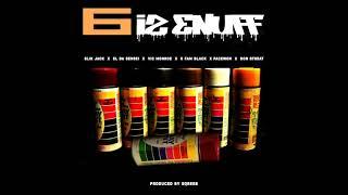 Slik Jack - 6 Iz Enuff Ft. Vic Monroe, El Da Sensei,G Fam Black, Don  Streat, Pacewon (Prod. Sqreeb)