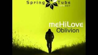 meHiLove - Oblivion (Luiz B Remix) - Spring Tube (SAMPLE)