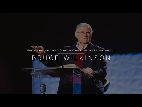 Bruce Wilkinson - New Canaan Society 2017 National Retreat - Breakout