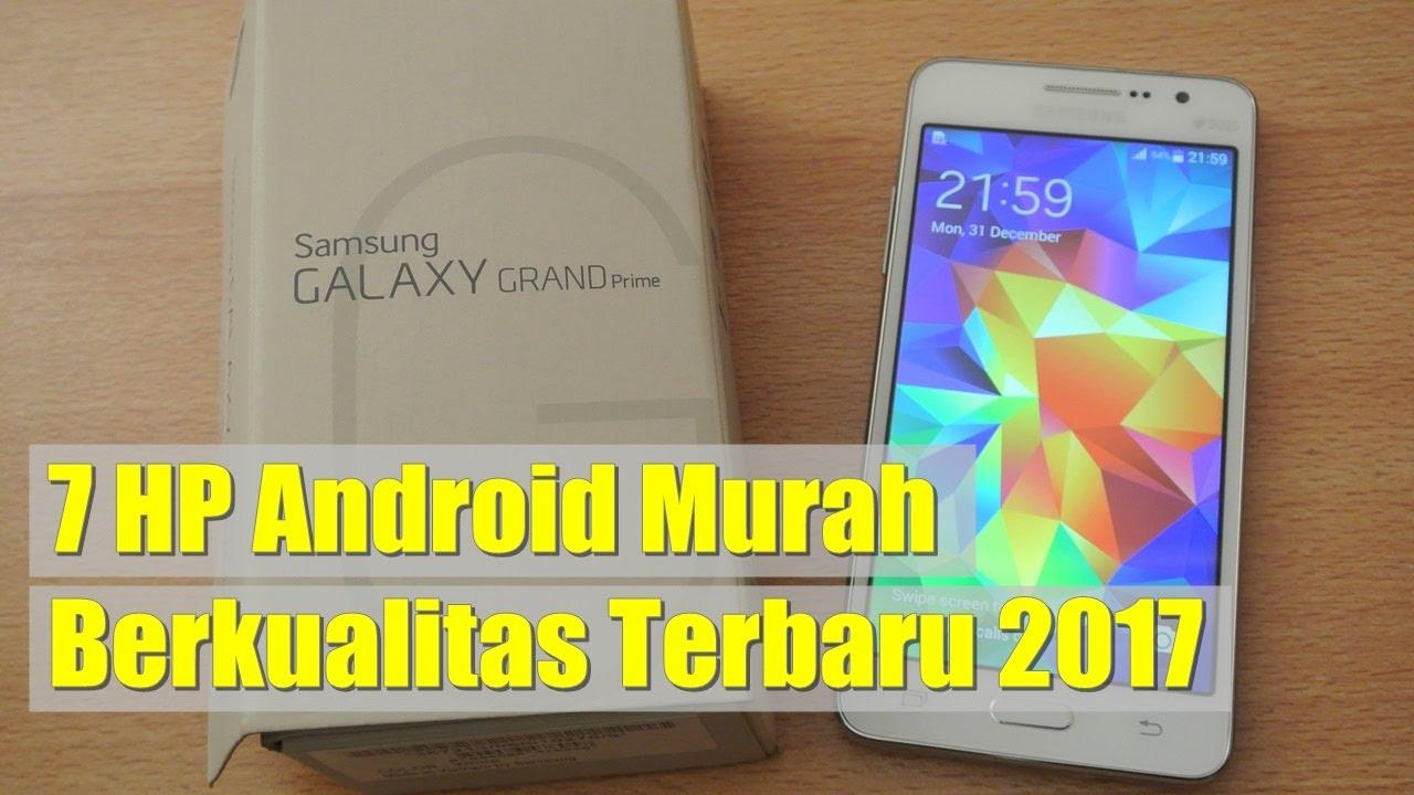 7 HP Android Murah Berkualitas Terbaru 2017
