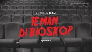 Siaran Malam Episode 3 - Teman di Bioskop