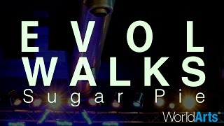 "Evol Walks Live on the WorldArts Stage - ""Sugar Pie"""