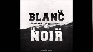 IMPARBALLE // KERAD // LE BLANC & LE NOIR (MP3)
