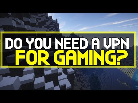 Do You Really Need A VPN For Gaming?