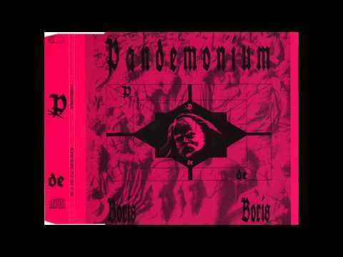 Pandemonium - Boris Boris