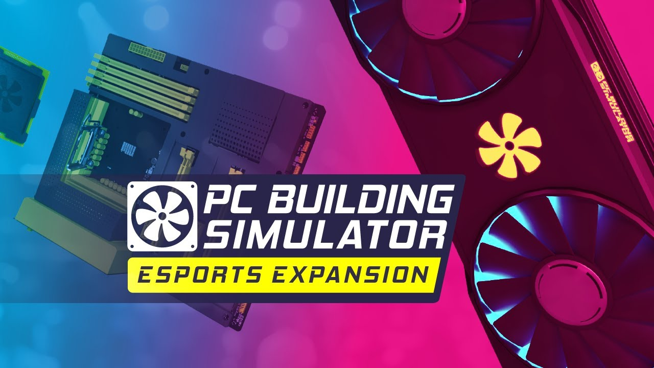 Pc Building Simulator Esports Expansion Trailer Youtube