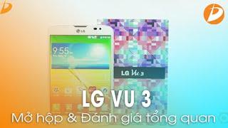 LG VU 3 : Mở hộp & Đánh giá tổng quan