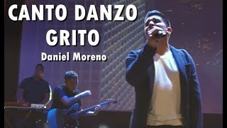 Baixar CANTO DANZO GRITO - Daniel Moreno - Música Cristiana