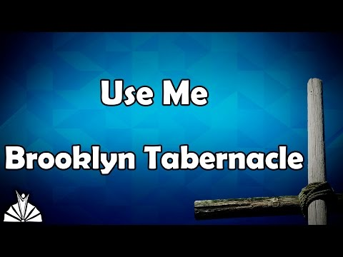 Use Me (Brooklyn Tabernacle)