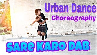 Sare Karo Dab { Zero To Infinity } Urban Hip hop Dance Choreography You Should Watch !