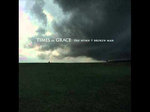 Times of Grace  -  Hymn of a Broken Man