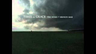 Times of Grace  -  Hymn of a Broken Man