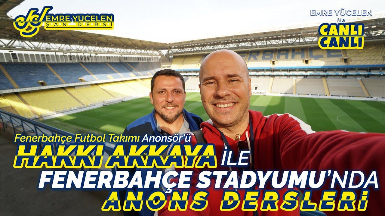 Hakkı Akkaya ile Fenerbahçe Stadında Anons Dersleri (Fenerbahçe Futbol Takımı Anonsör'ü) #Canlı
