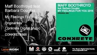 Maff Boothroyd feat. Barbara Douglas - My Feelings For You 2015 (Original Mix)